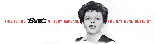 The is the Best of Judy Garland - There's None Better!