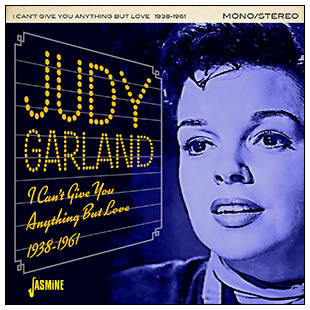 Judy Garland - I Can't Give You Anything But Love